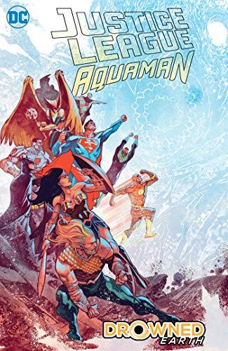 Justice League/Aquaman: Drowned Earth (JLA (Justice League of - League Aquaman Justice