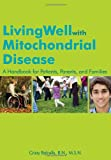 Living Well with Mitochondrial Disease, Cristy Balcells, 1606130145