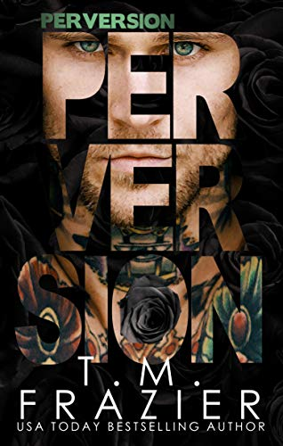 Perversion (Perversion Trilogy Book 1) by [Frazier, T.M.]