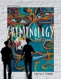 Criminology: the core: larry j. Siegel: 9781337557719: amazon. Com.