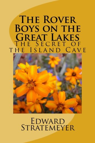 Read Online The Rover Boys on the Great Lakes: The Secret of the Island Cave (The Rover Boys Series for Young Americans) (Volume 5) PDF