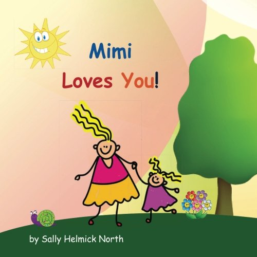Mimi Loves You! (girl version) (Sneaky Snail Stories)