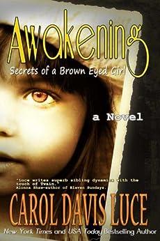 AWAKENING: Secrets of a Brown Eyed Girl by [Luce, Carol Davis]