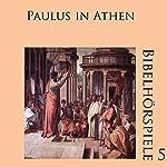 Paulus in Athen (Bibelhörspiele 5.2)   Johannes Riede,Hans Fehrenbacher