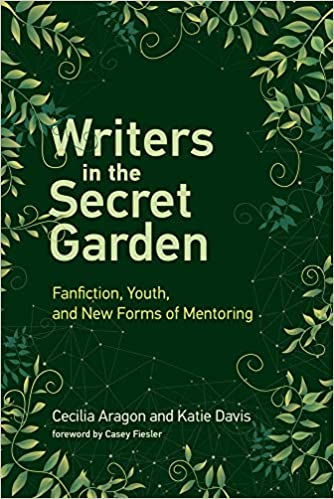 Writers in the Secret Garden by Cecilia Aragon and Katie Davis
