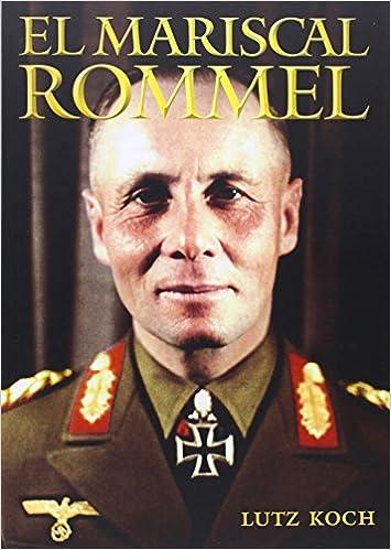 El Mariscal Rommel, uno de los mejores libros sobre Rommel