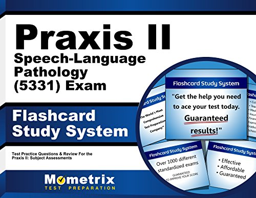 Praxis II Speech-Language Pathology (5331) Exam Flashcard Study System: Praxis II Test Practice Questions & Review for the Praxis II: Subject Assessments (Cards) by Mometrix Media LLC