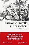 L'action culturelle mise à nu par ses métiers par Mathieu