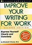 Improve Your Writing for Work, Elizabeth L. Chesla and LearningExpress Staff, 1576853373