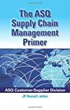 img - for The ASQ Supply Chain Management Primer book / textbook / text book