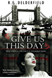 Give Us This Day (Swann Family Saga Book 3)