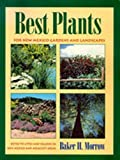 Best Plants for New Mexico Gardens and Landscapes, Baker H. Morrow, 082631595X