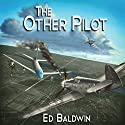 The Other Pilot Audiobook by Ed Baldwin Narrated by George Kuch