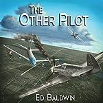 The Other Pilot | Ed Baldwin