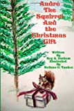Andre the Squirrel and the Christmas Gift, Roy Durham, 146790001X