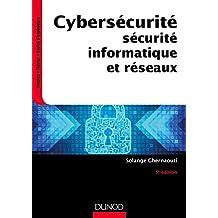 Cybersécurité: Sécurité Informatique et Réseaux 5e Éd.