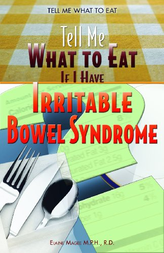 If I Have Irritable Bowel Syndrome (Tell Me What to Eat)