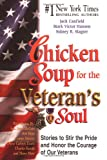 Chicken Soup for the Veteran's Soul: Stories to Stir the Pride and Honor the Courage of Our Veterans (Chicken Soup for the Soul)