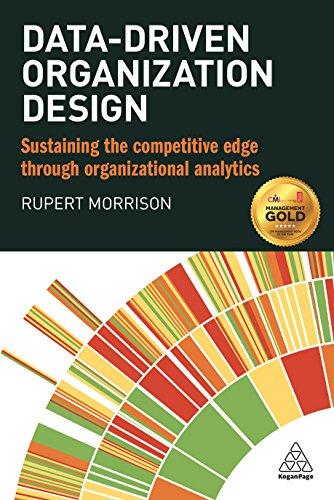 (Data-driven Organization Design: Sustaining the Competitive Edge Through Organizational Analytics)