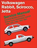 Volkswagen Rabbit, Scirocco, Jetta Service Manual 1980-84: Gasoline Models Including Pickup Truck Convertible and GTI New Edition by Robert Bentley published by Brooklands Books Ltd (1984)