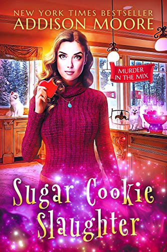 Sugar Cookie Slaughter (MURDER IN THE MIX Book 18) by [Moore, Addison]