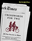 The New York Times Crosswords for Two, Will Shortz and New York Times Staff, 0312378300