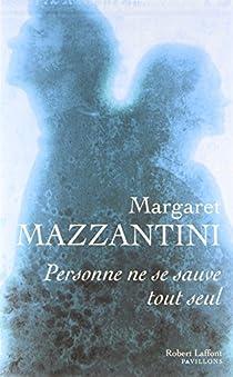 Personne ne se sauve tout seul par Mazzantini