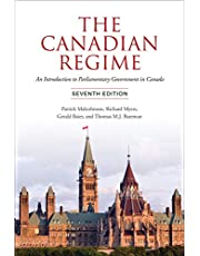 The Canadian Regime: An Introduction to Parliamentary Government in Canada, Seventh Edition
