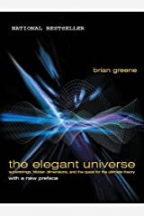 The Elegant Universe: Superstrings, Hidden Dimensions, and the Quest for the Ultimate Theory Kindle Edition