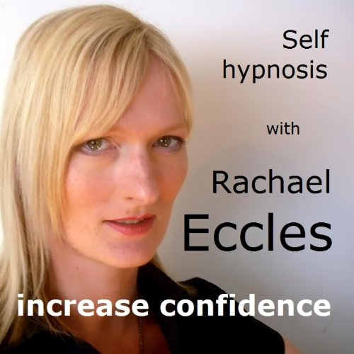 Self Hypnosis - Increase Confidence