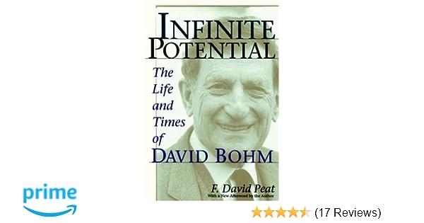 Infinite Potential The Life And Times Of David Bohm F David Peat