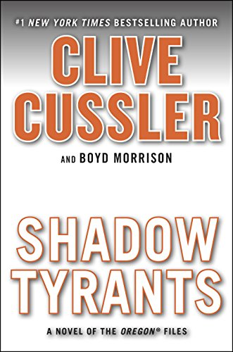 Shadow Tyrants: Clive Cussler (The Oregon Files) cover