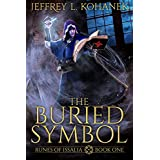 The Buried Symbol: A Discovery of Magic (Runes of Issalia Book 1)