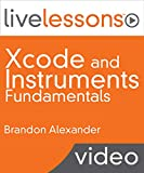 Xcode and Instruments Fundamentals LiveLessons (Video Training): Build and Optimize Apps for iOS and OS X, Downloadable Version [VHS]