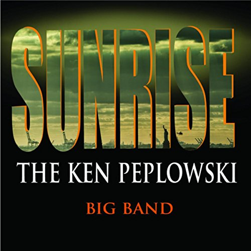 Sunrise: The Ken Peplowski Big Band