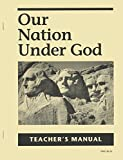 Our Nation Under God Teachers Manual (Misc Homeschool)