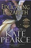 Educating Elizabeth (Diable Delamere) (Volume 1)