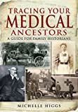 img - for Tracing Your Medical Ancestors: A Guide for Family Historians book / textbook / text book