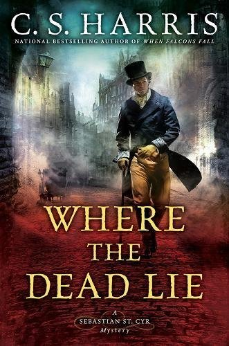 Where the Dead Lie by C.S. Harris | book review