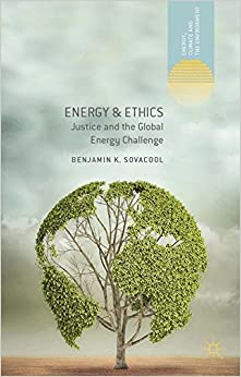 Book Energy and Ethics: Justice and the Global Energy Challenge (Energy, Climate and the Environment)
