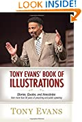 #2: Tony Evans' Book of Illustrations: Stories, Quotes, and Anecdotes from More Than 30 Years of Preaching and  Public Speaking