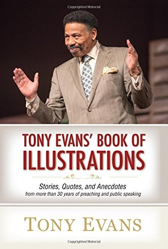 Tony Evans' Book of Illustrations: Stories, Quotes, and