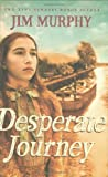 Desperate Journey, Jim Murphy, 0439078067