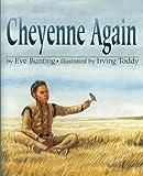 Cheyenne Again, Eve Bunting, 0613606728