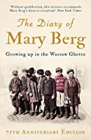 The Diary of Mary Berg: Growing Up in the Warsaw Ghetto