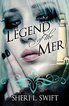 Legend Of The Mer by [Swift, Sheri L.]