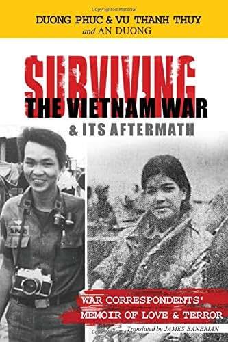 SURVIVING THE VIETNAM WAR & ITS AFTERMATH: A Memoir of Love and Terror