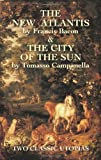 The New Atlantis and The City of the Sun: Two Classic Utopias, Francis Bacon, Tomasso Campanella, 0486430820