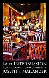 LA at Intermission: A City Mingling Towards Identity