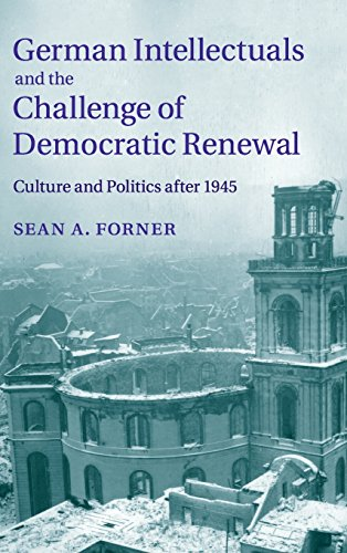 German Intellectuals and the Challenge of Democratic Renewal: Culture and Politics after 1945